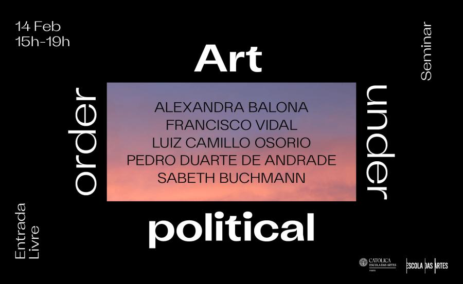 Seminário Art Under Political Order
