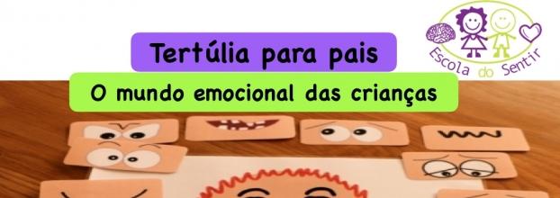Tertúlia para pais - 'O mundo emocional das crianças'