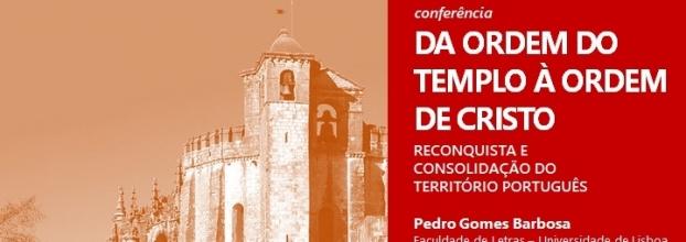 Da Ordem do Templo à Ordem de Cristo - Reconquista e Consolidação do Território Português