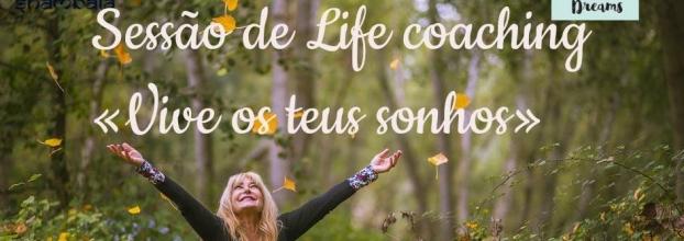 Sessão Life Coaching «Vive os teus Sonhos»