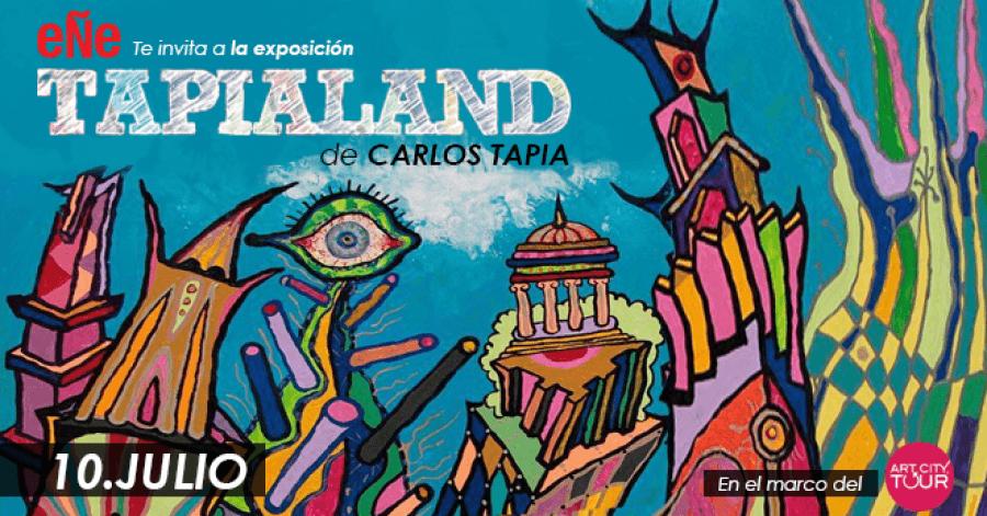 Inauguración. TAPIALAND, de Carlos Tapia. Pintura
