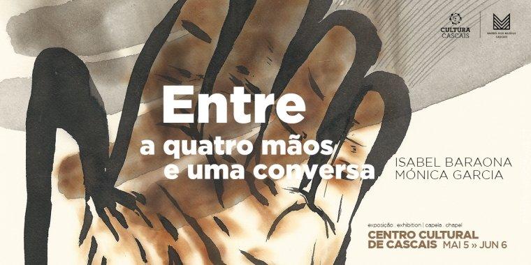 ENTRE: a quatro mãos e uma conversa | de Isabel Baraona, com Catarina Domingues e Mónica Garcia