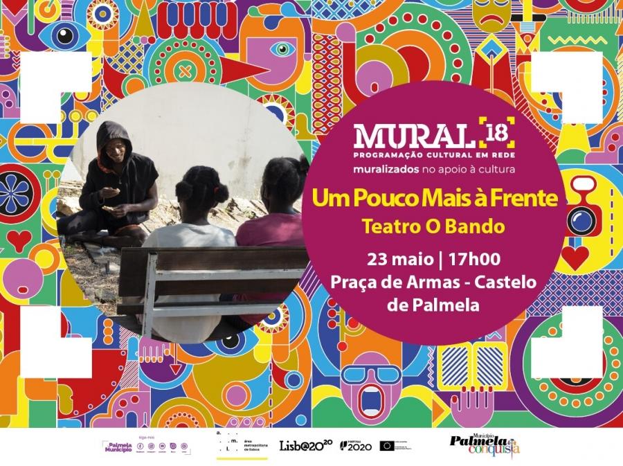 """MURAL 18: TEATRO O BANDO APRESENTA """"UM POUCO MAIS À FRENTE"""""""
