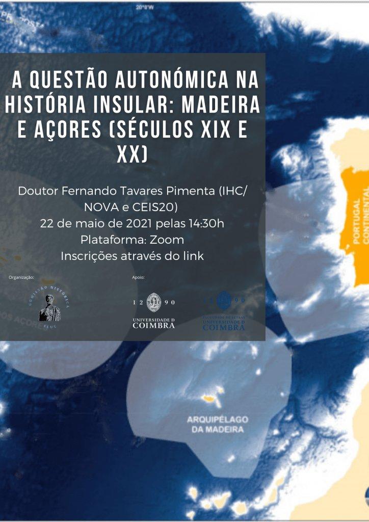 """Workshop """"A Questão Autonómica na História Insular: Madeira e Açores (Sécs. XIX e XX)"""""""