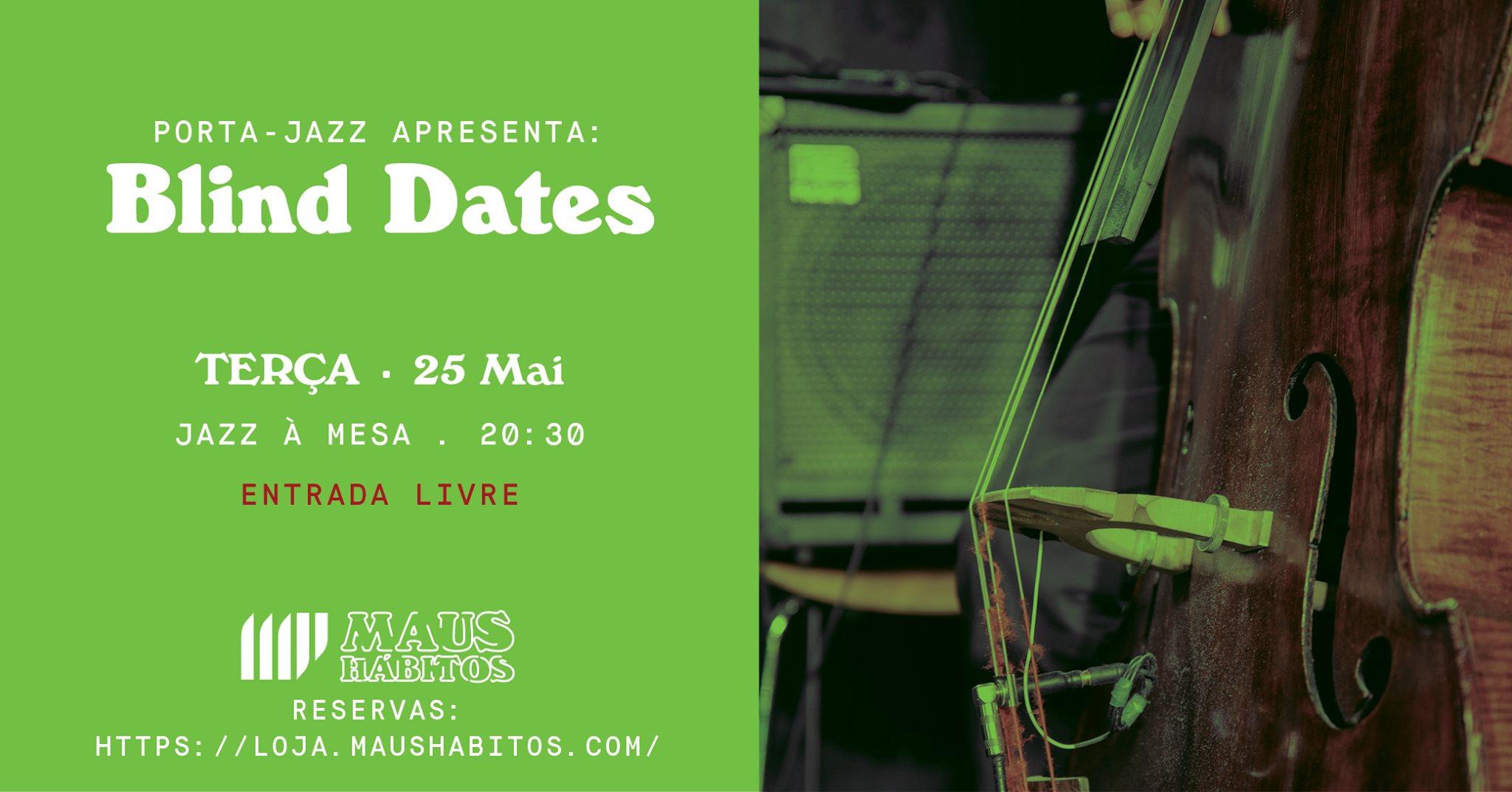 JAZZ À MESA | Porta jazz apresenta: Blind Dates