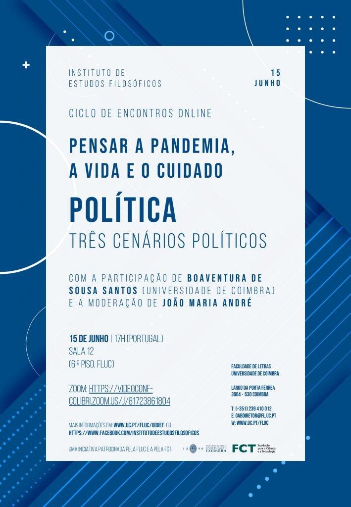"""Ciclo de Encontros """"Pensar a Pandemia, a Vida e o Cuidado"""" – Política. Três Cenários Políticos"""