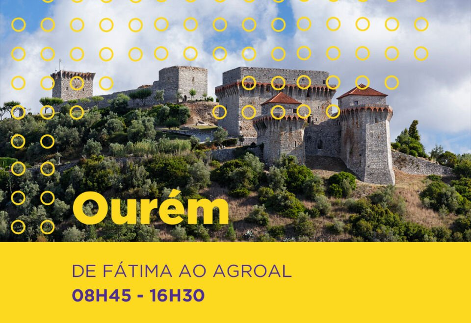 'DE FÁTIMA AO AGROAL' - ROTEIRO IMERSIVO (REDE CULTURA 2027)