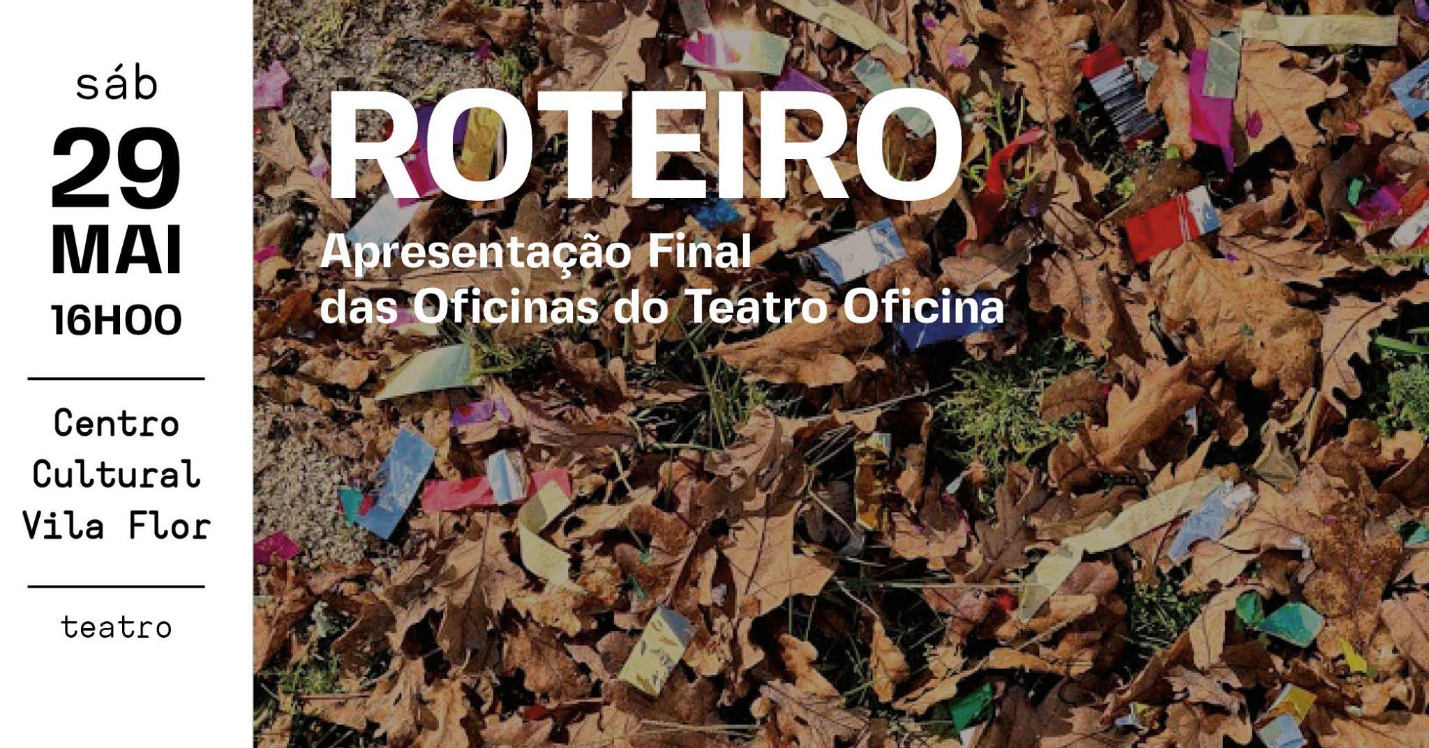 ROTEIRO • Apresentação Final das Oficinas do Teatro Oficina