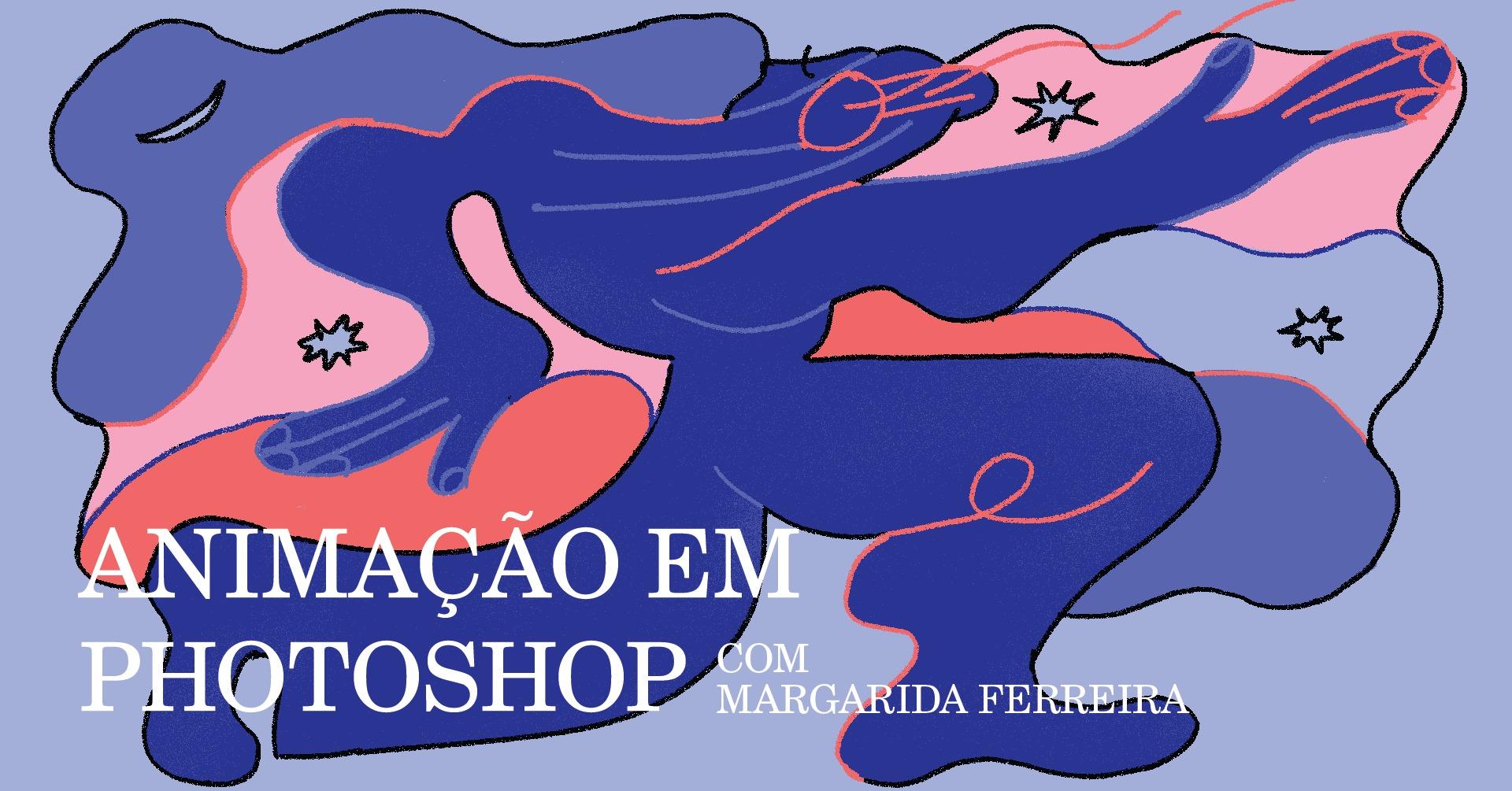 Oficina de Animação em Photoshop com Margarida Ferreira | GrETUA & American Corner UA