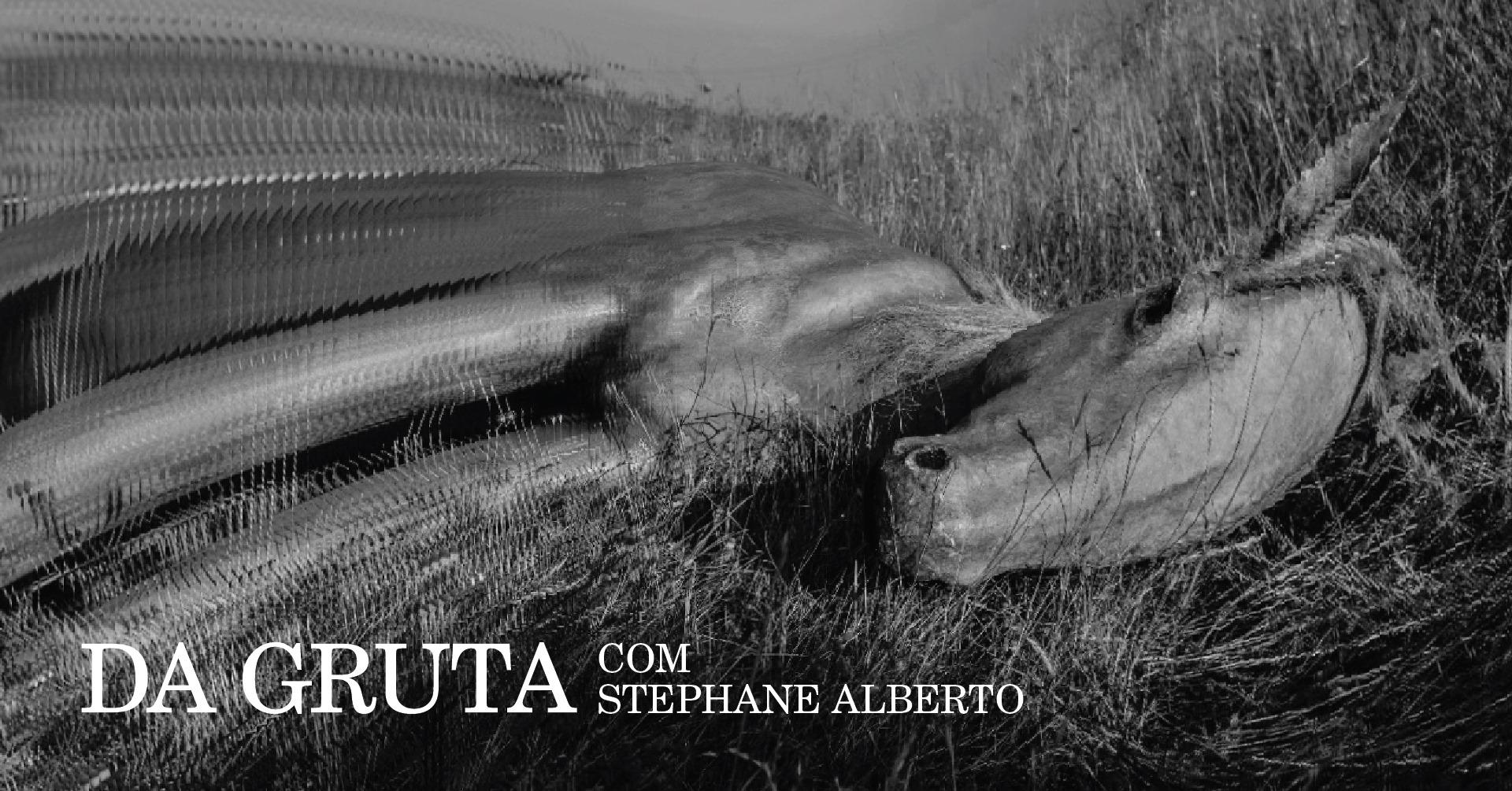 Da Gruta com Stephane Alberto