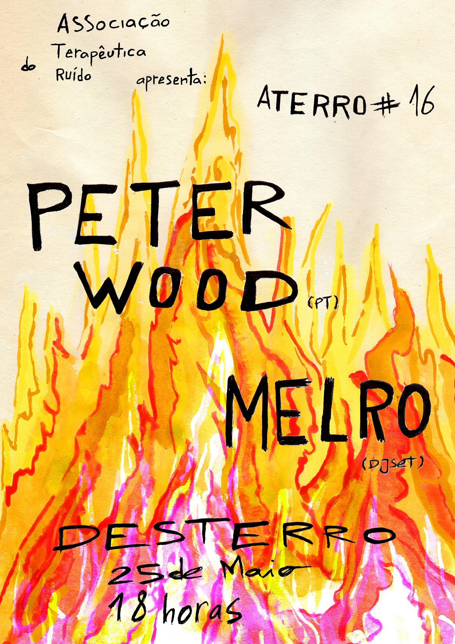 Aterro #16: Peter Wood + Melro