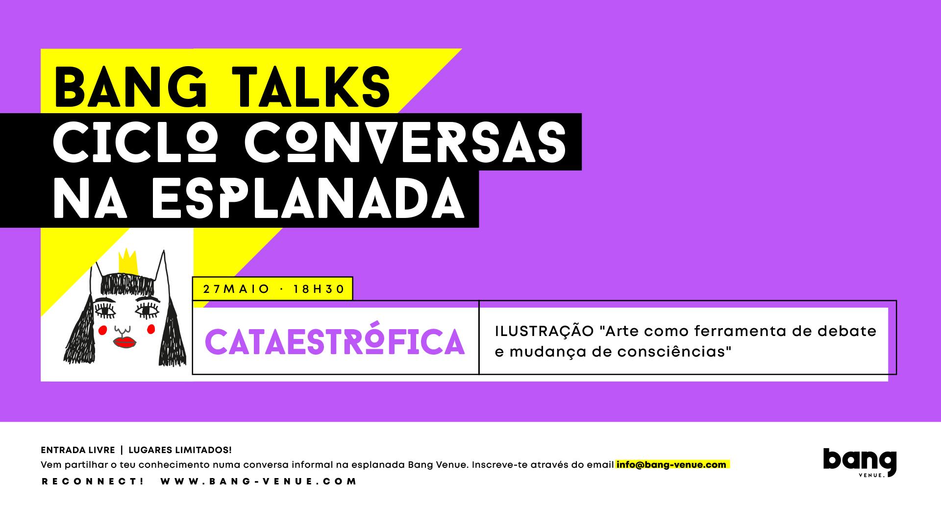 Bang Talk's | Ciclo de Conversas | Entrada Livre