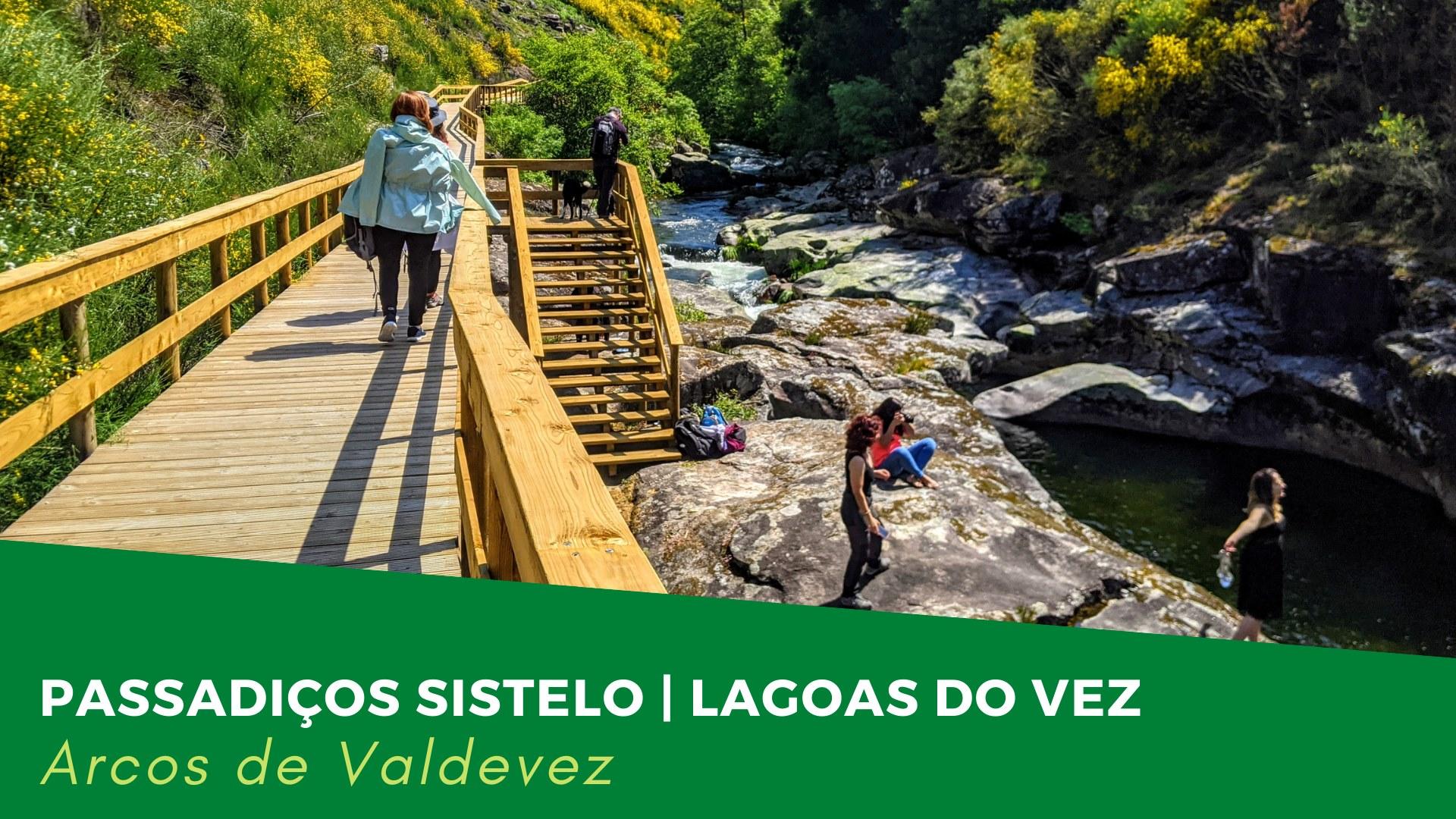 Passadiços de Sistelo + Lagoas do Vez