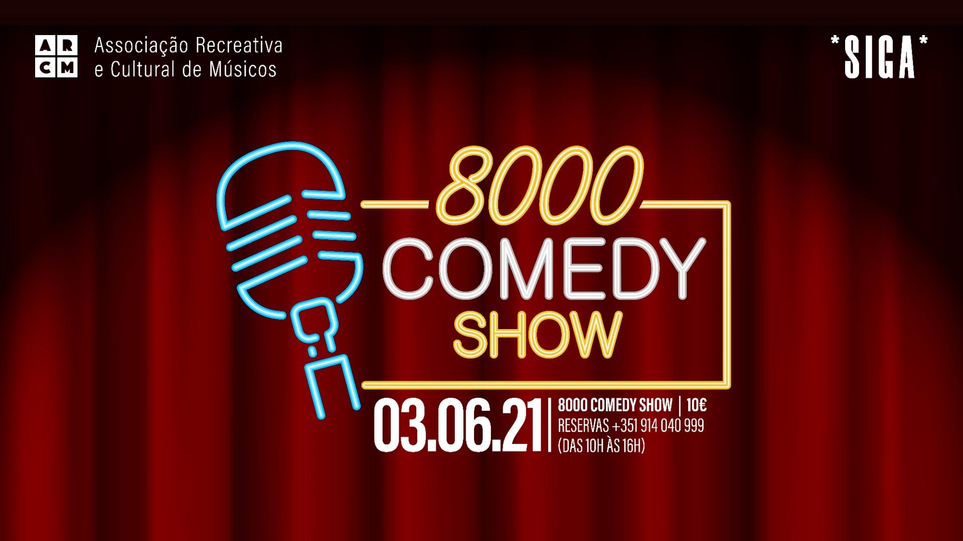 8000 Comedy Show | *SIGA*
