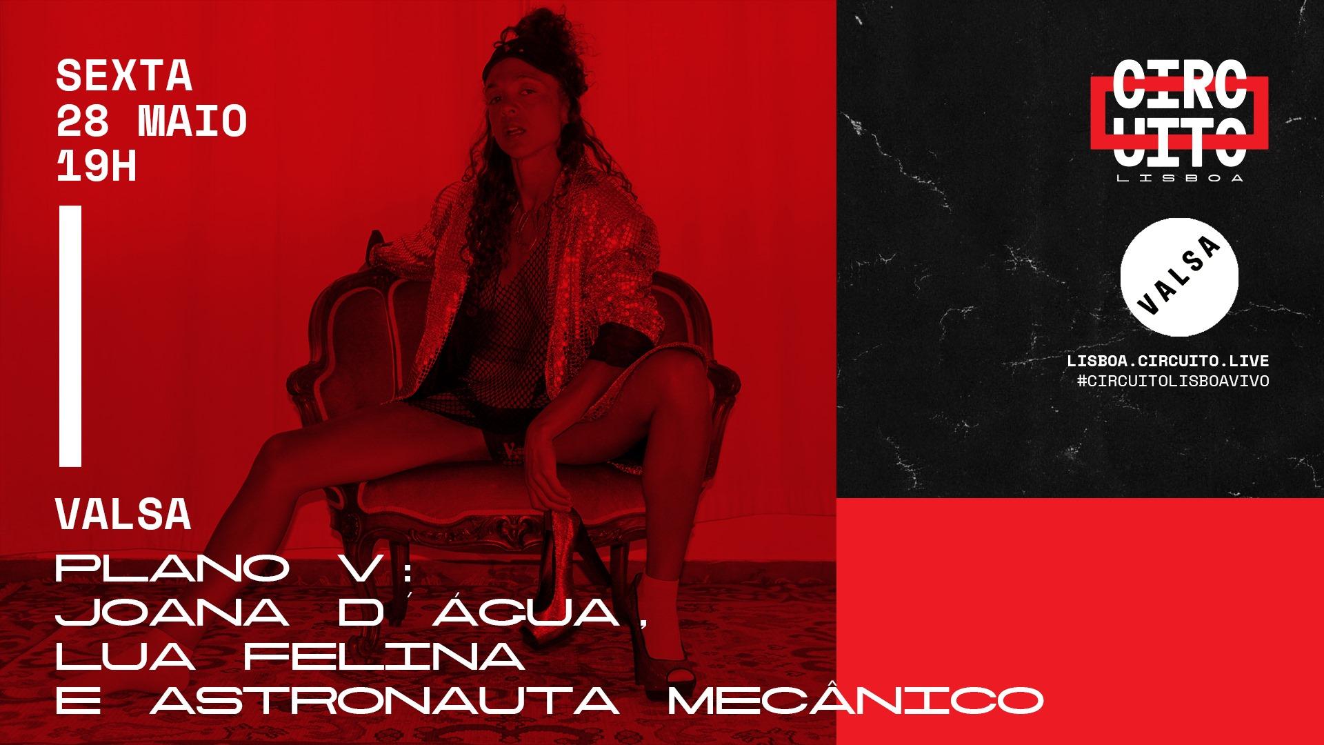 PLANO V | JOANA D'AGUA, LUA FELINA E ASTRONAUTA MECÂNICO