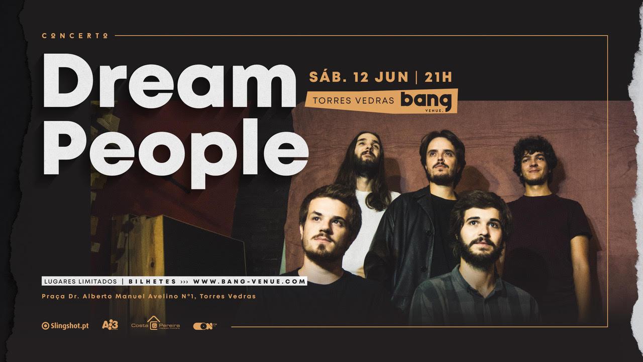 Dream People | Bang Venue | Torres Vedras