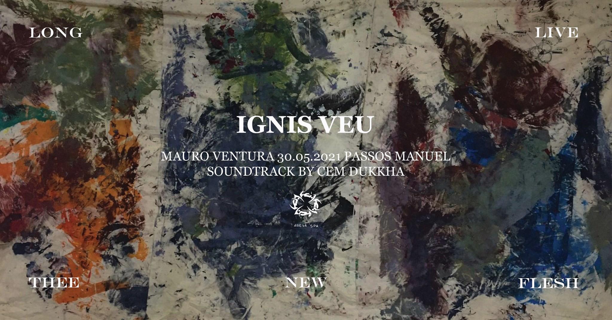 'Ignis Veu', por Mauro Ventura