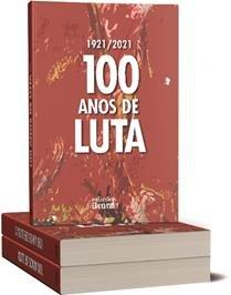 100 anos de luta – 1921/2021