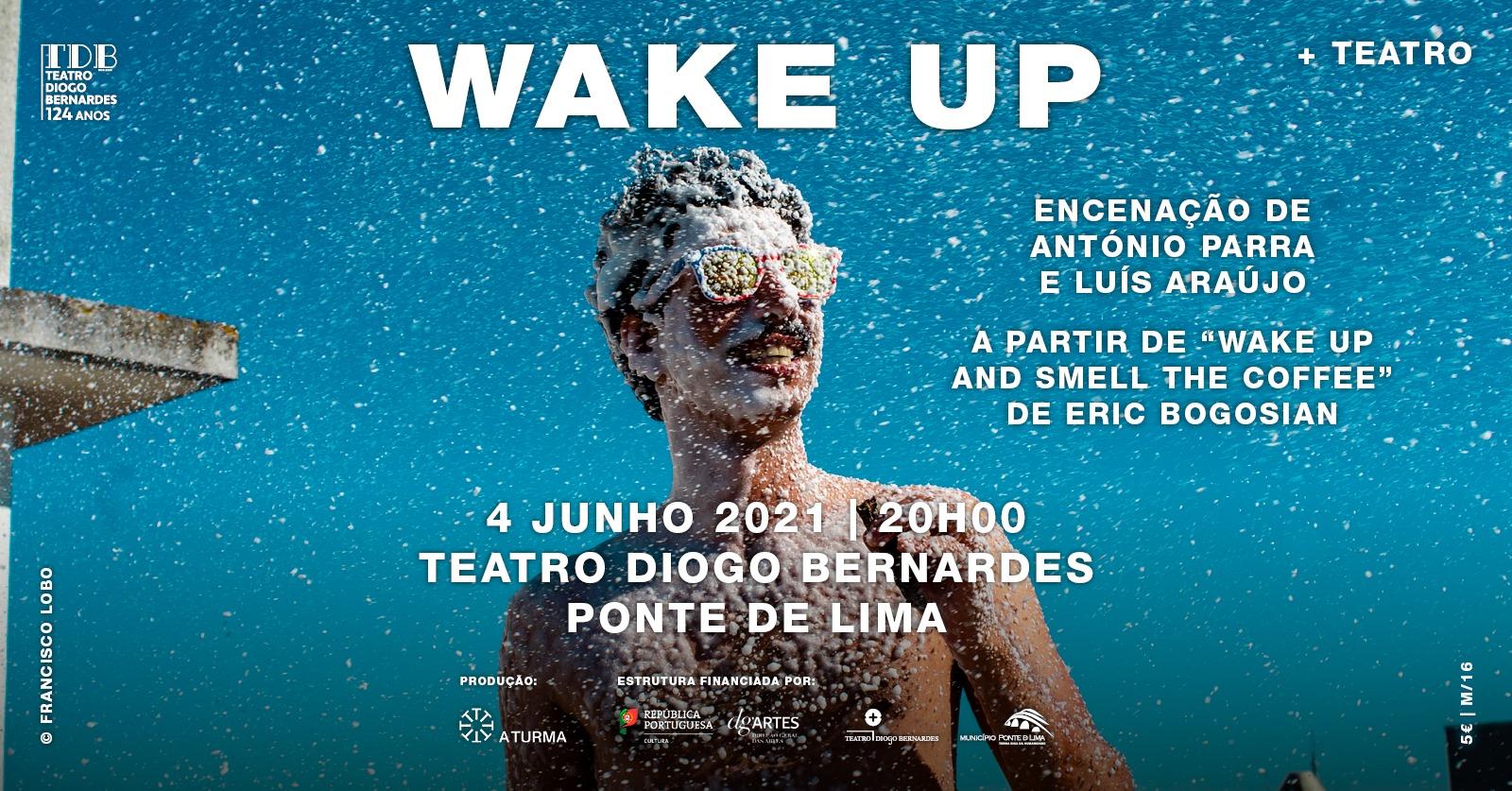 WAKE UP, pela companhia A Turma   Teatro Diogo Bernardes - Ponte de Lima