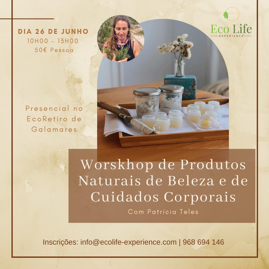Workshop de Produtos Naturais de  Beleza e de Cuidados Corporais com Patrícia Teles