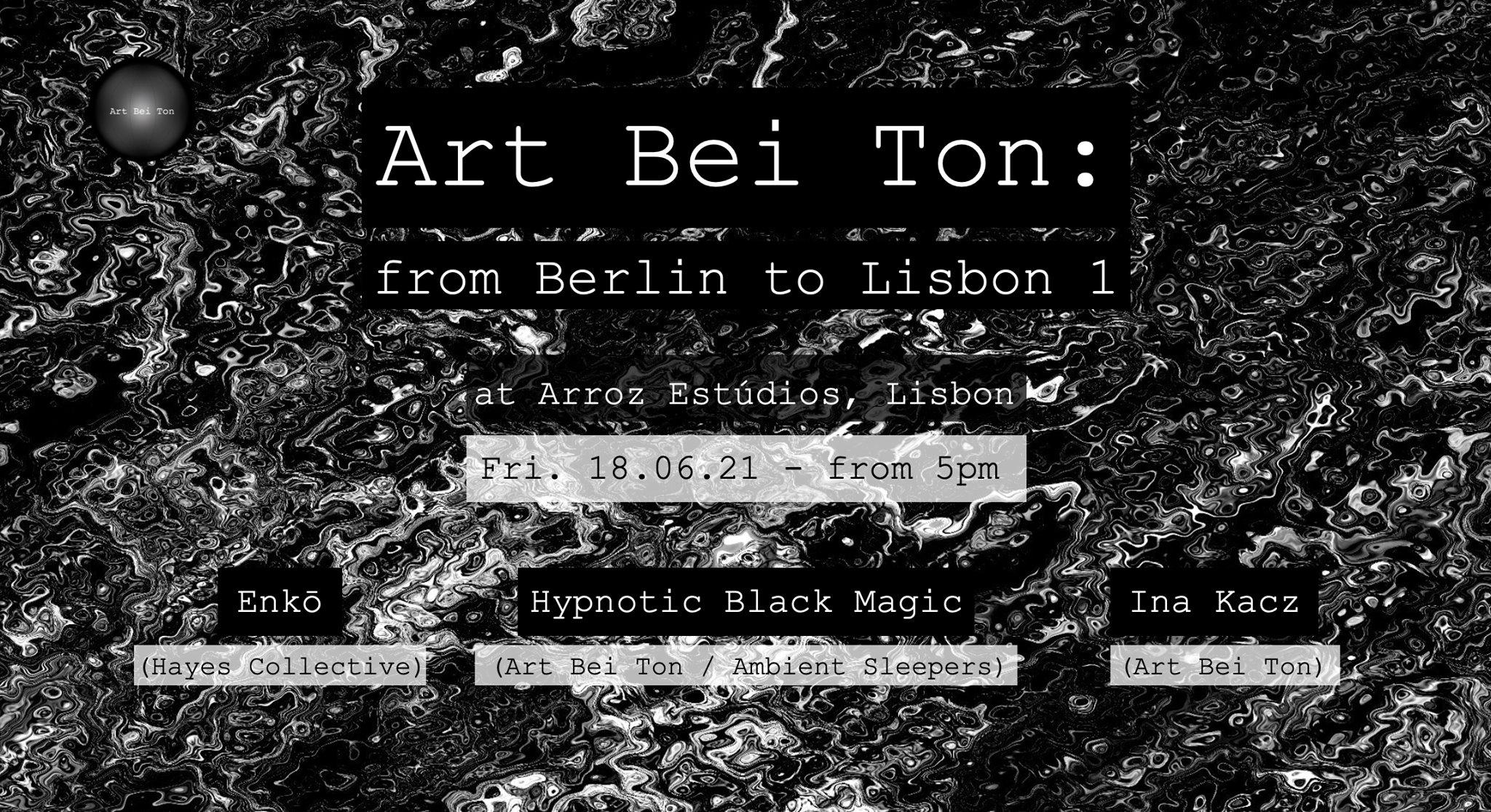 Art Bei Ton: from Berlin to Lisbon 1