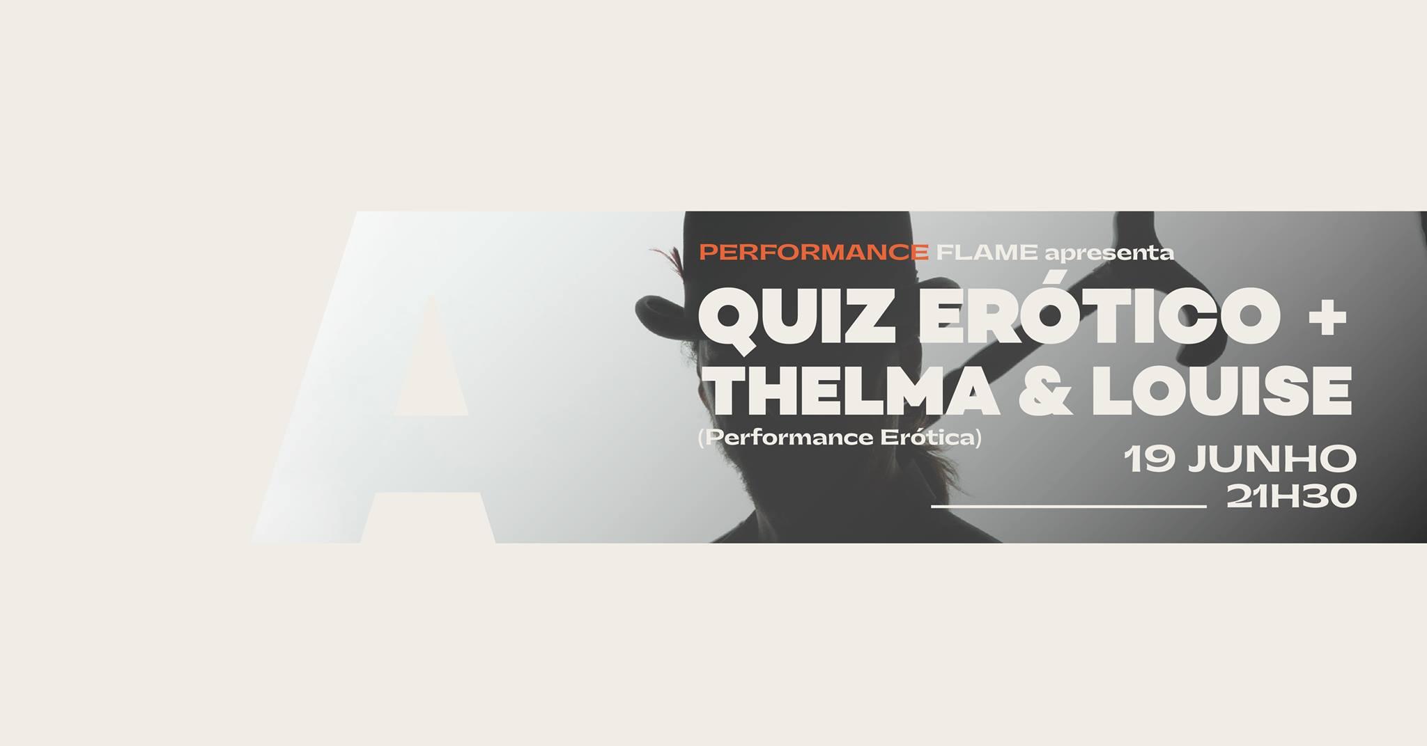 FLAME Apres Quiz Erótico + Thelma & Louise (performance erótica) @AvenidaCC
