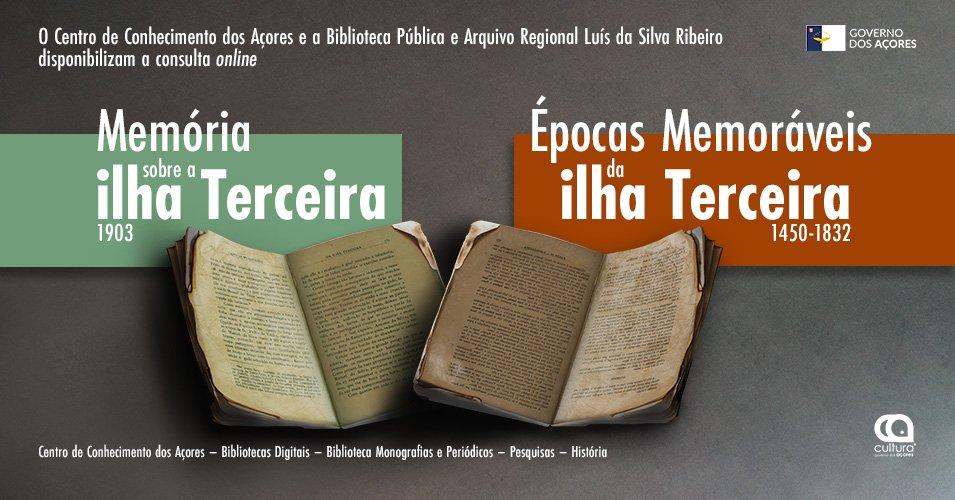 Memória sobre a ilha Terceira e Épocas Memoráveis da ilha Terceira
