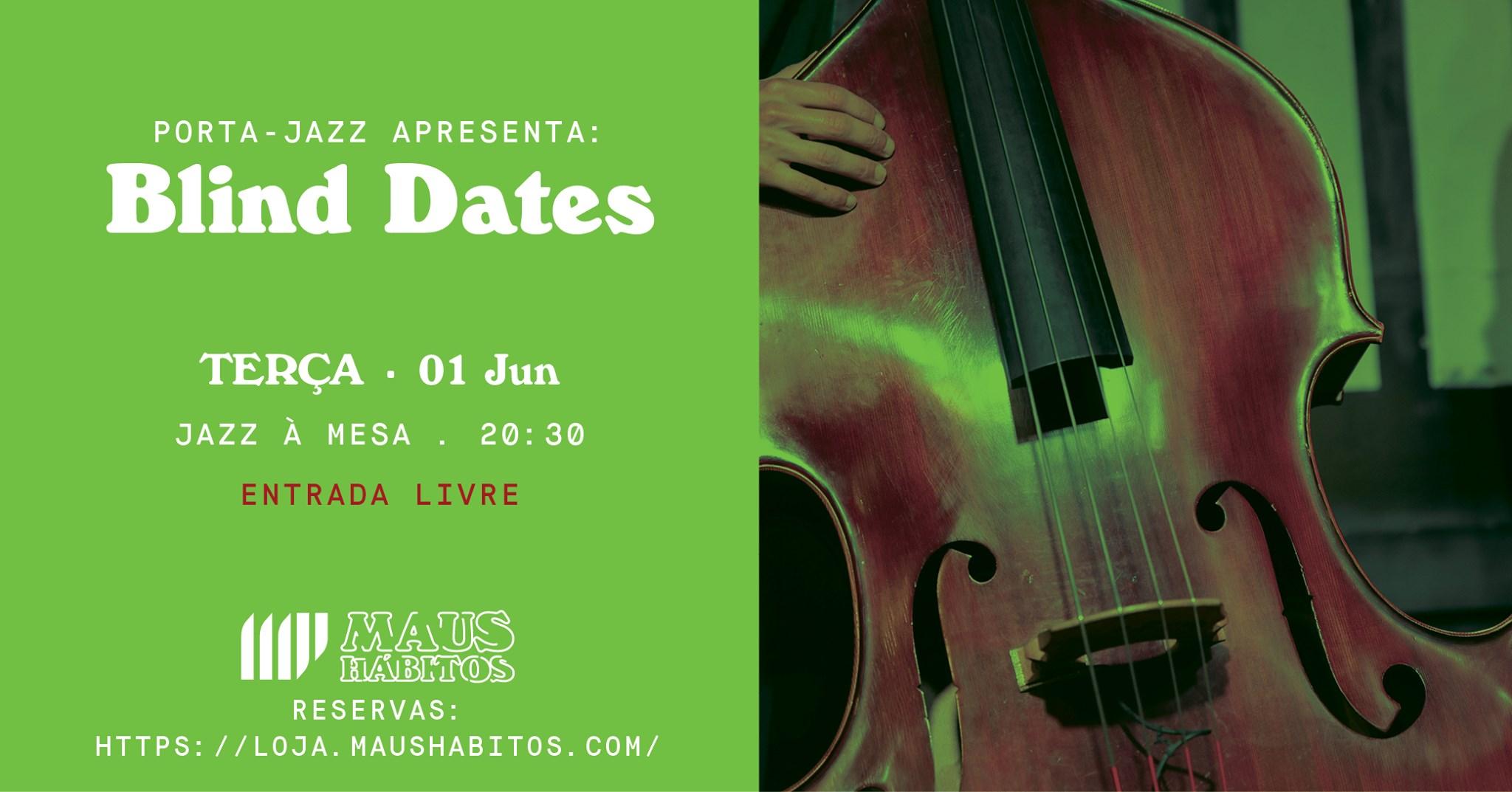 Jazz à Mesa | Porta Jazz apresenta: Blind Dates #12