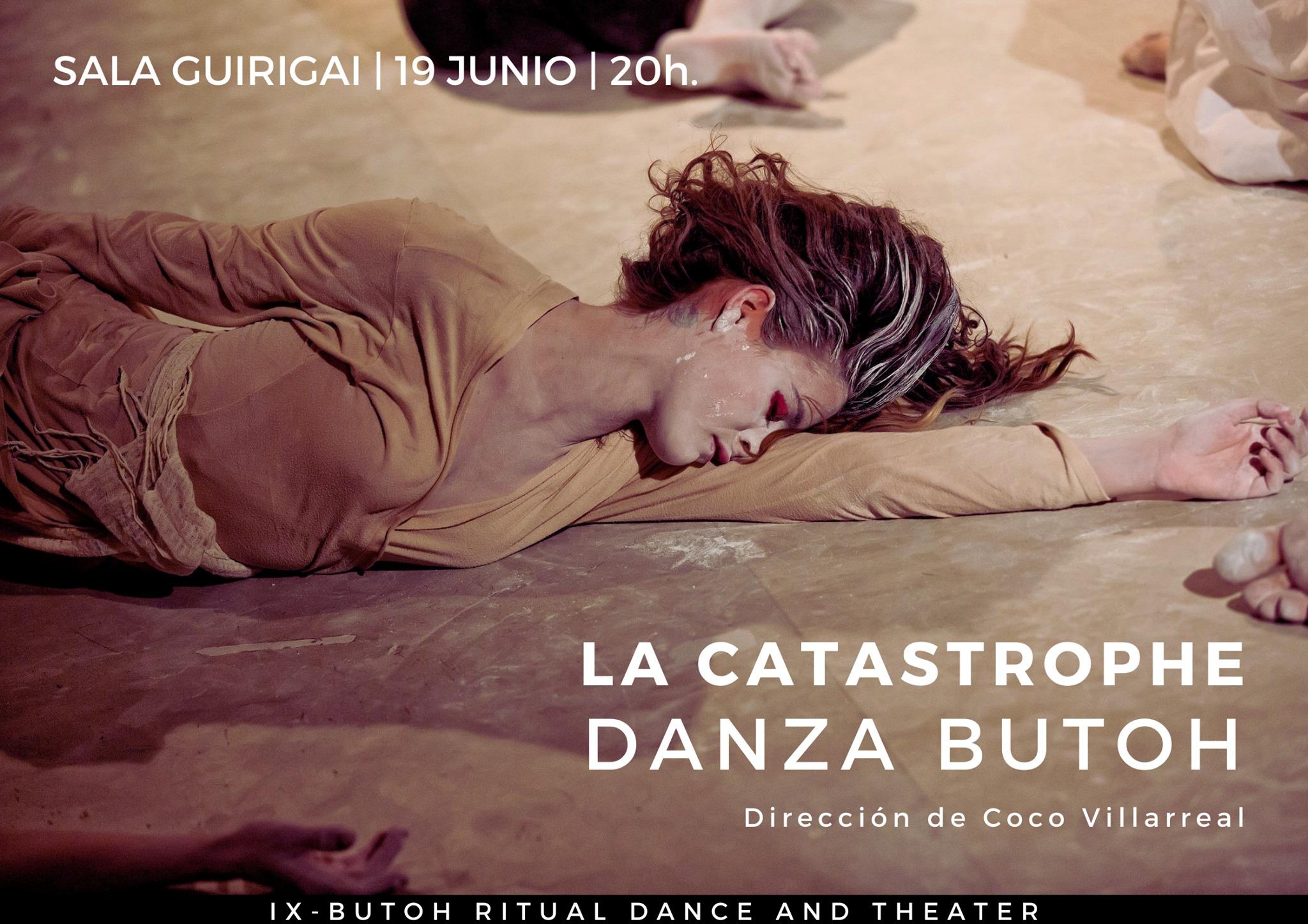 'LA CATASTROPHE, MÁS ALLÁ DEL GIRO', Danza Butoh