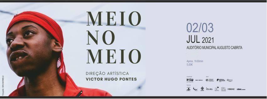 MEIO NO MEIO - Direção Artística de Victor Hugo Pontes