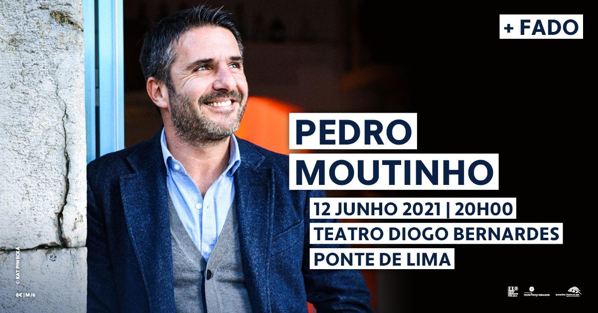 Pedro Moutinho | Teatro Diogo Bernardes | Ponte de Lima
