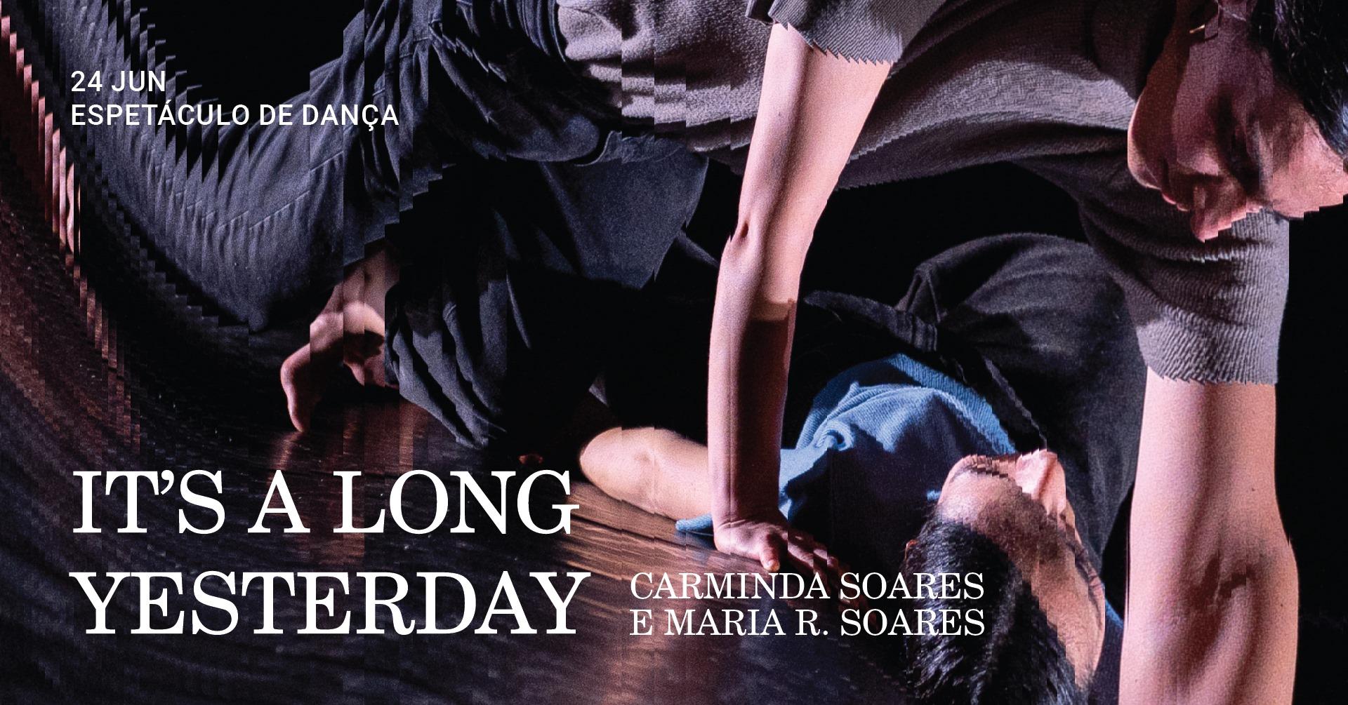 It's A Long Yesterday | Dança
