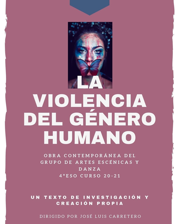 'La Violencia del Género Humano' IES El Brocense