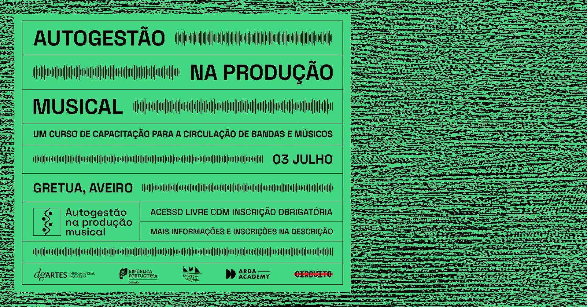 Autogestão na Produção Musical - Curso de capacitação para circulação de bandas e músicos (Aveiro)