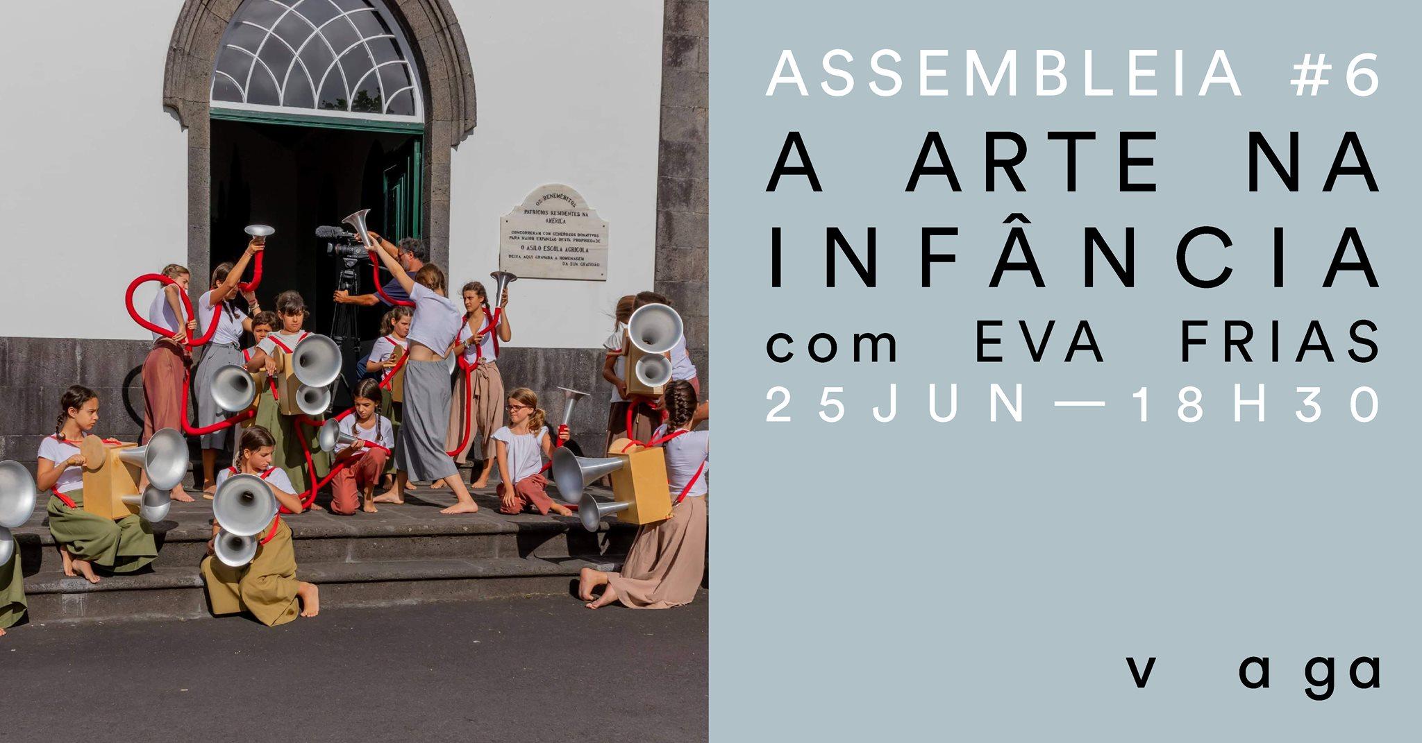 """Assembleia #6 - """"A Arte na Infância"""" com Eva Frias"""