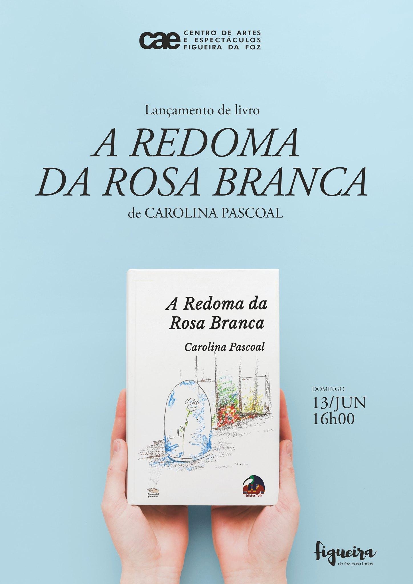 Apresentação do livro 'A Redoma da Rosa Branca', de Carolina Pascoal