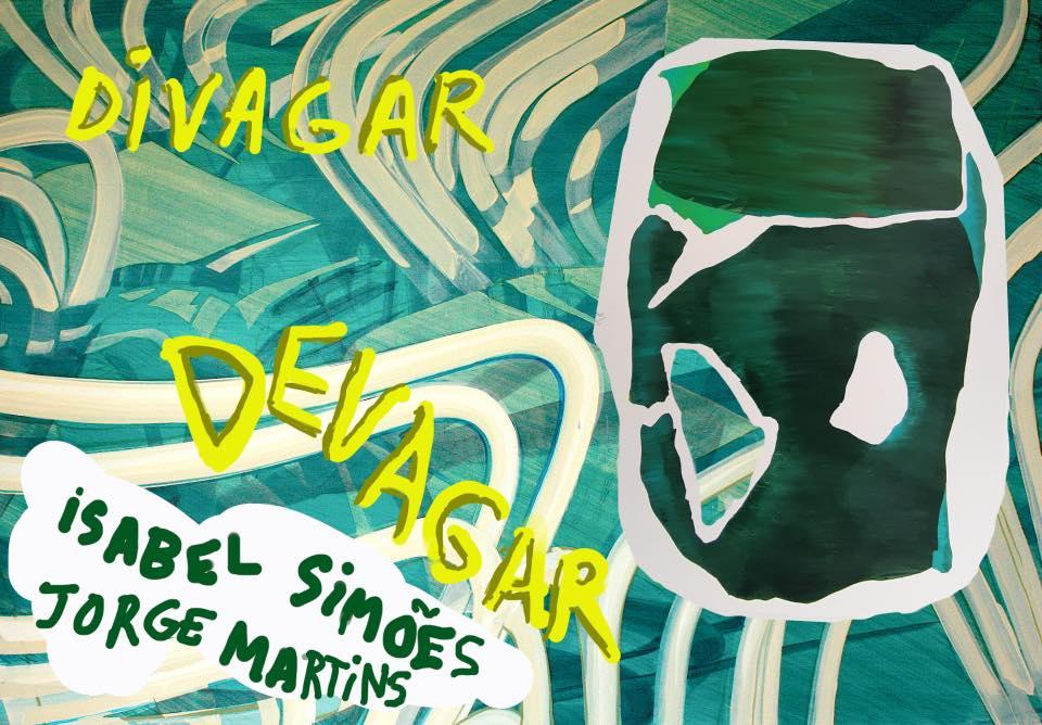 Divagar Devagar/ Isabel Simões e Jorge Martins