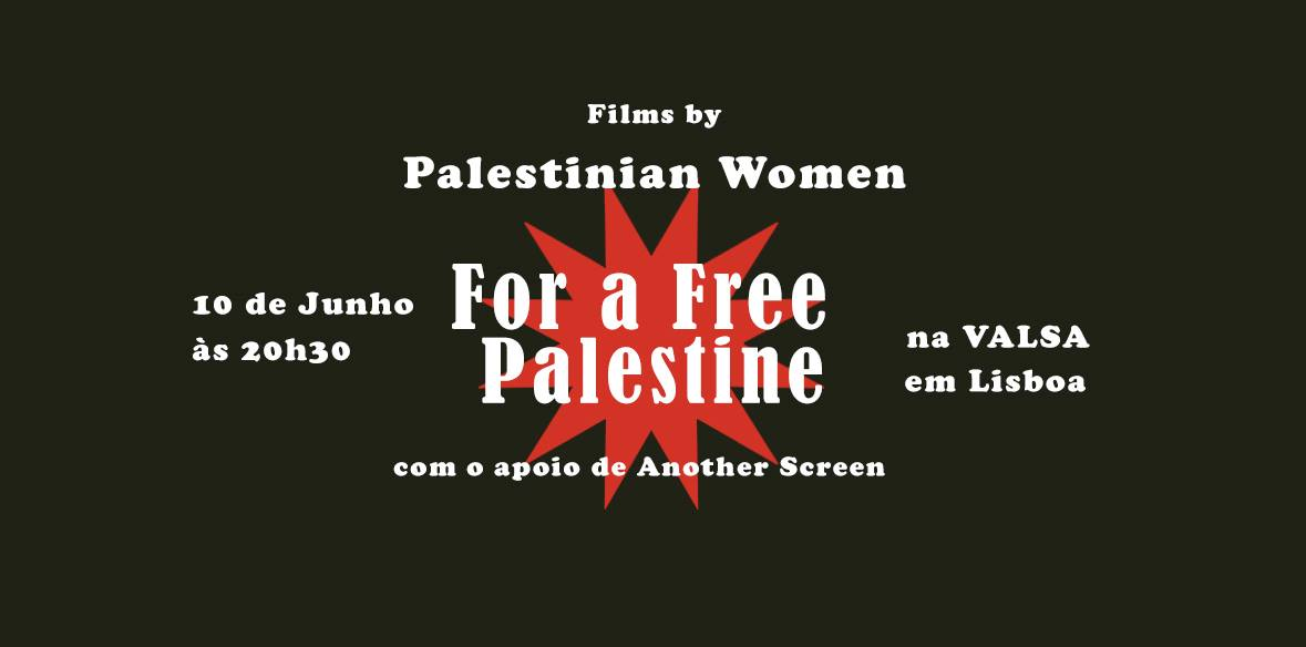 Films by Palestinian Women: For a Free Palestine, com o apoio de Another Screen.