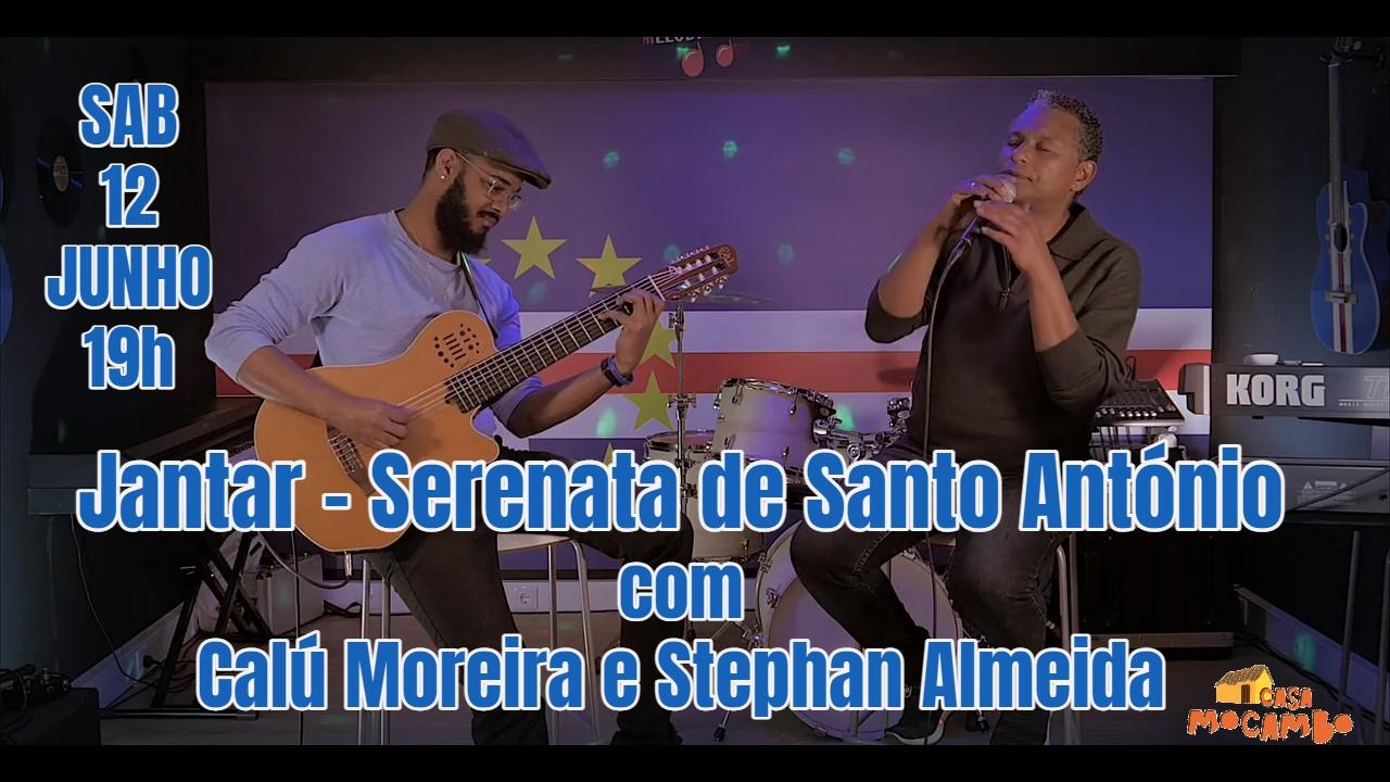 Jantar - Serenata de Santo António com Calú Moreira e Stephan Almeida