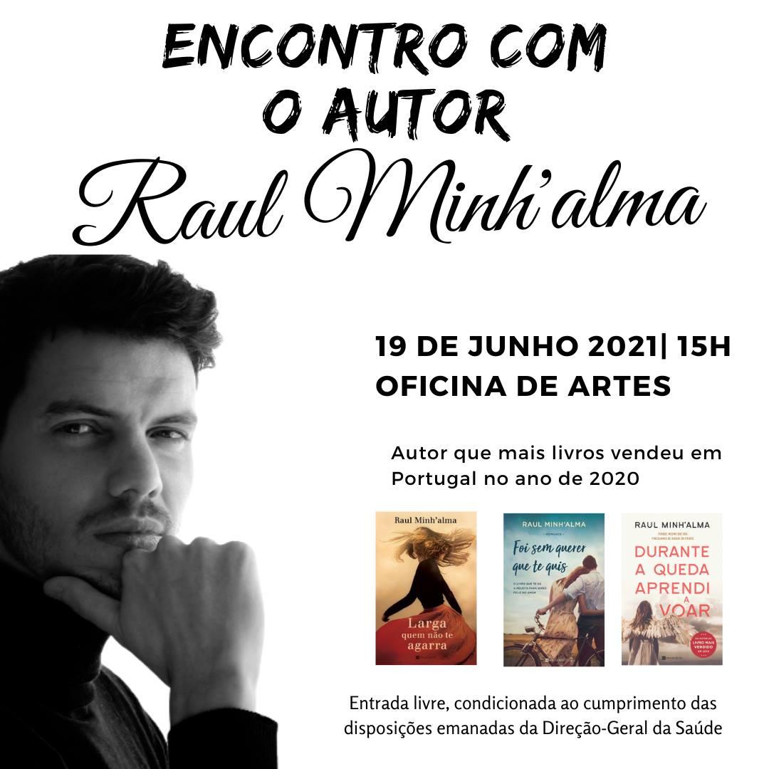 Raul Minh'alma - Encontro com o Autor