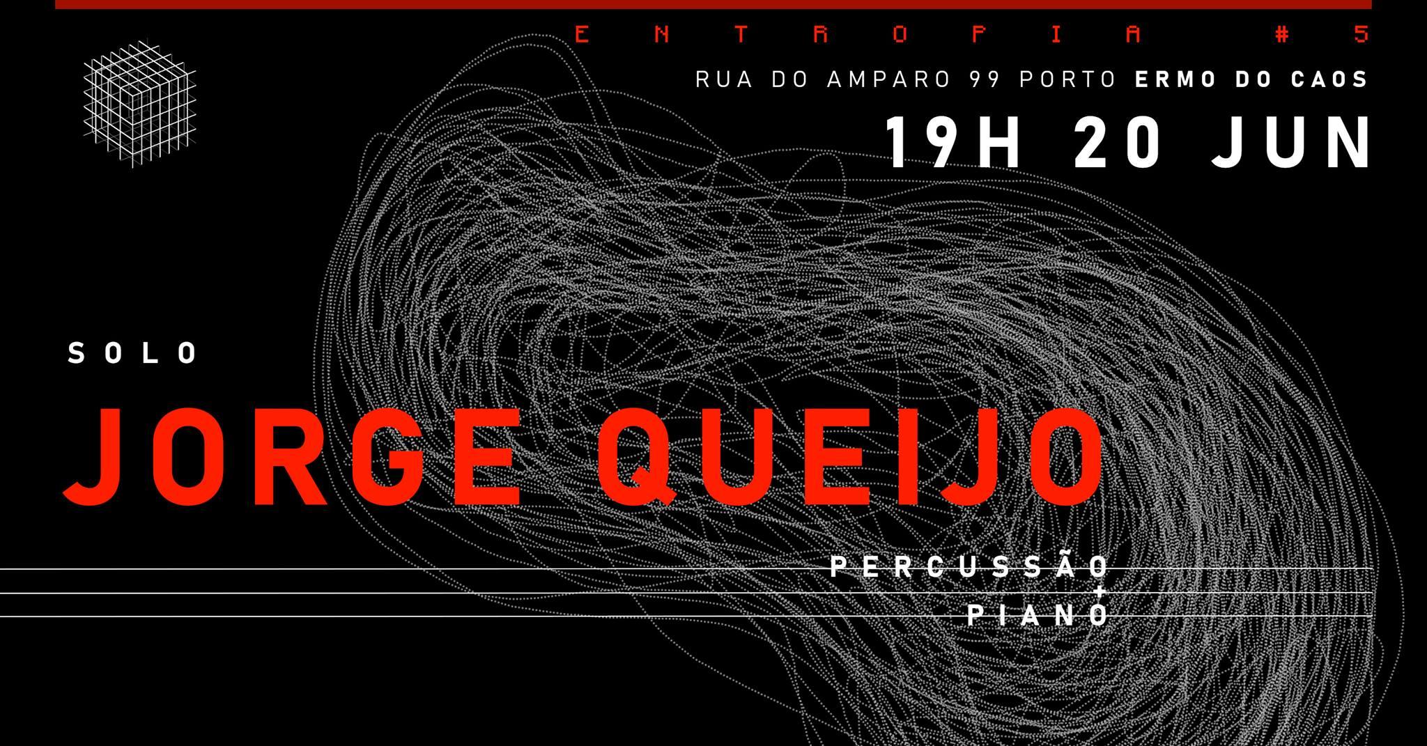 Ciclo Entropia #5   Jorge Queijo
