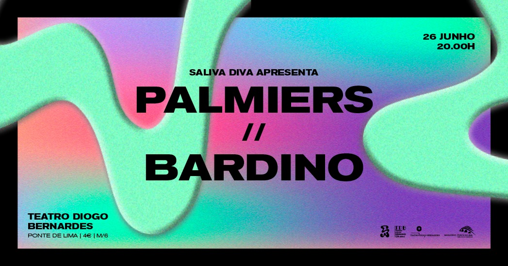 PALMIERS + BARDINO – Noite Saliva Diva | Teatro Diogo Bernardes
