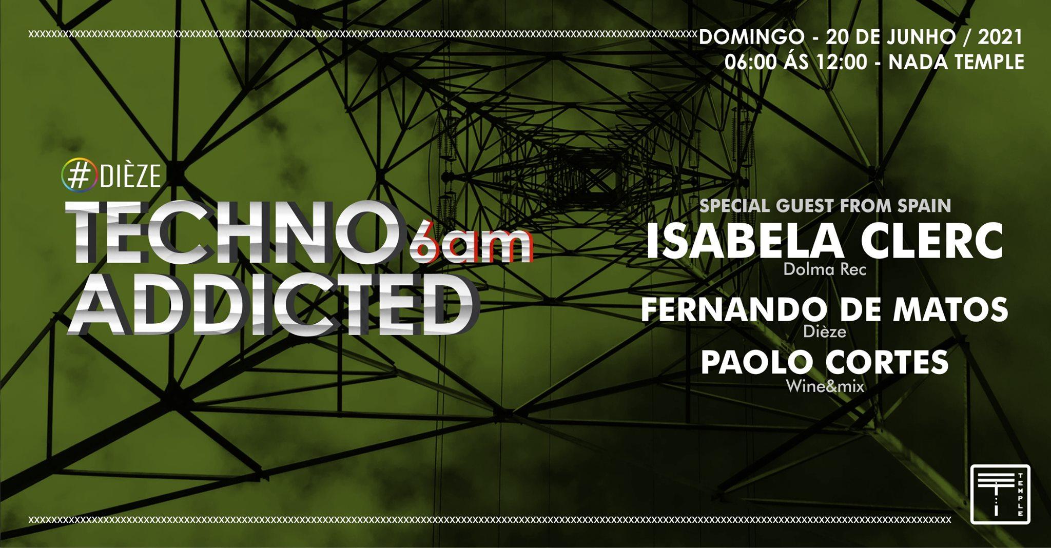 Techno Addicted 6AM W/ Isabela Clerc