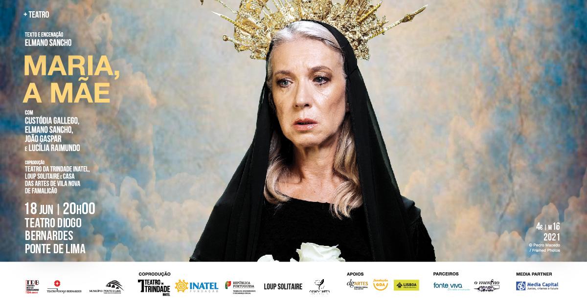 """Espetáculo de Teatro """"Maria, A Mãe""""   Teatro Diogo Bernardes   Ponte de Lima"""