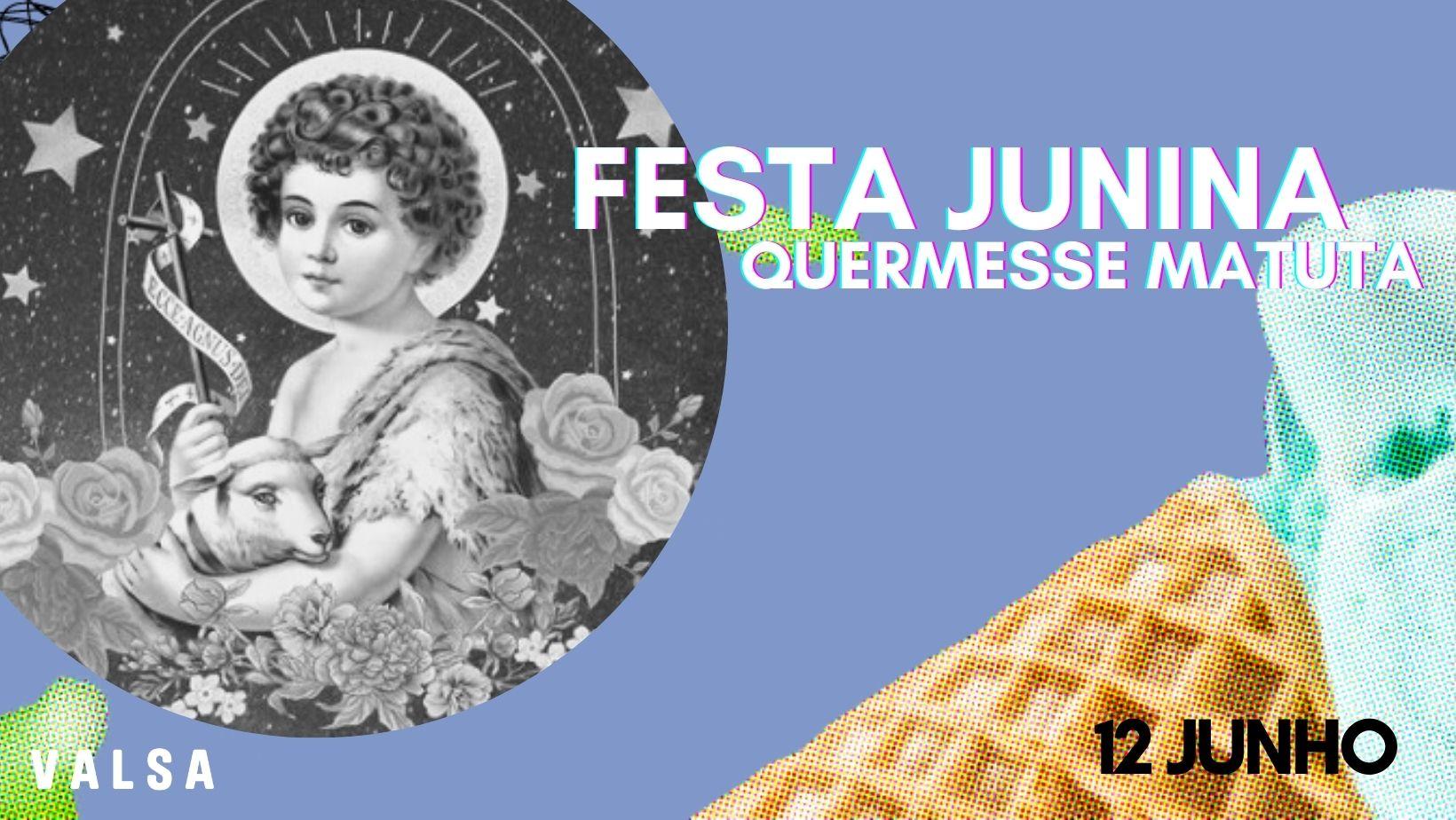 FESTA JUNINA | quermesse matuta