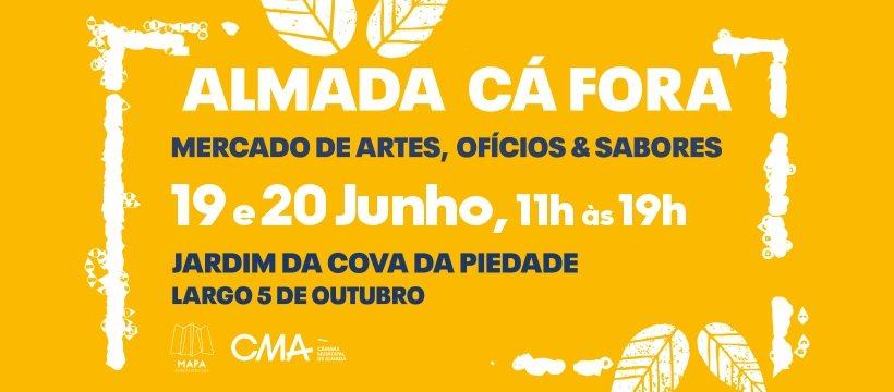 Almada Cá Fora| 19 e 20 Junho | Mercado de Artes, Ofícios & Sabores