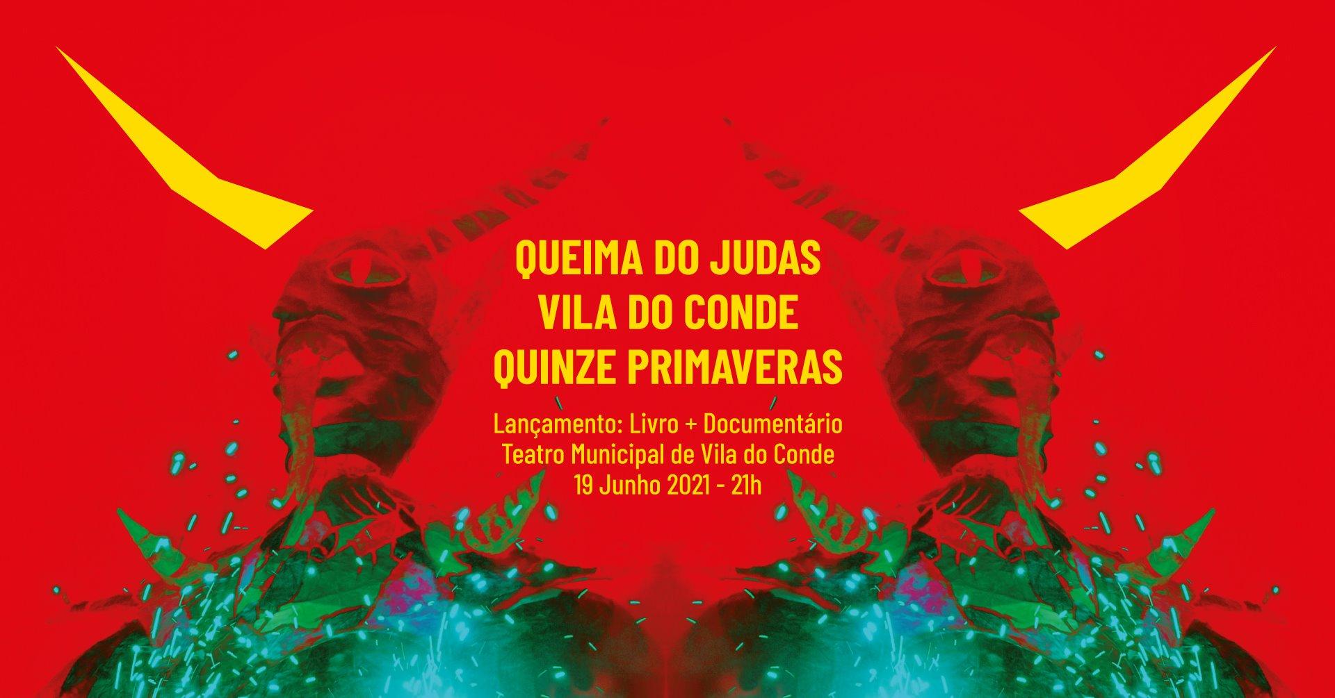 Lançamento Livro + Documentário Queima do Judas Vila do Conde Quinze Primaveras