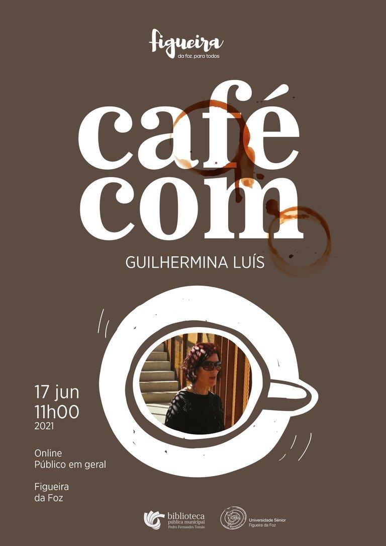 «Café com...» Guilhermina Luís