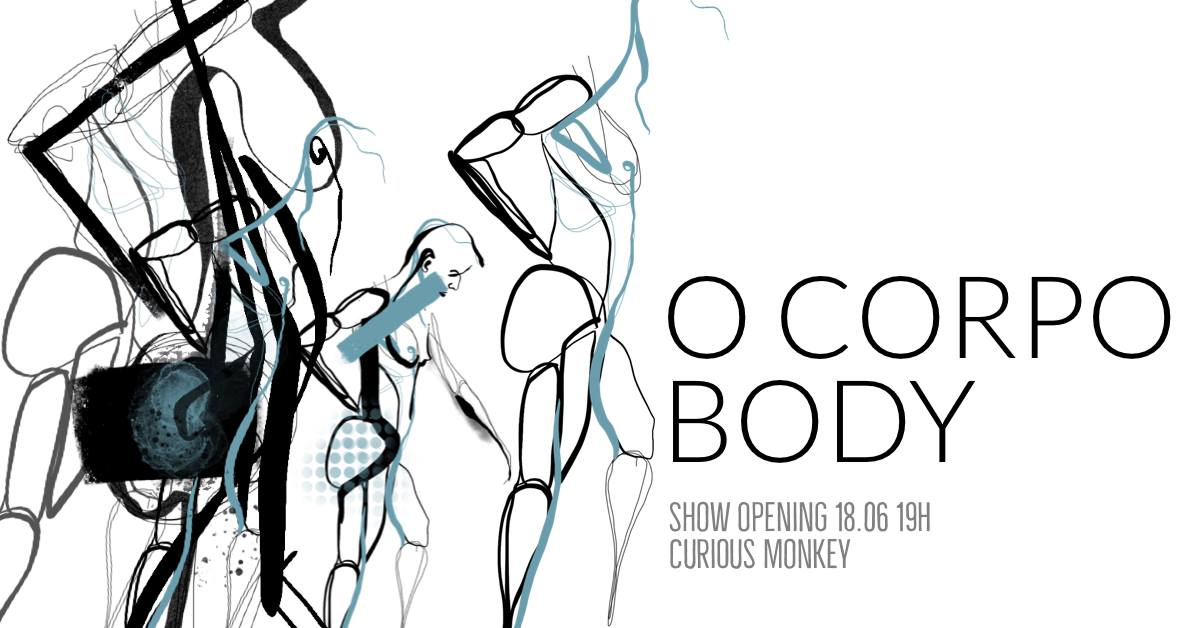 Gallery Opening : O Corpo | Body