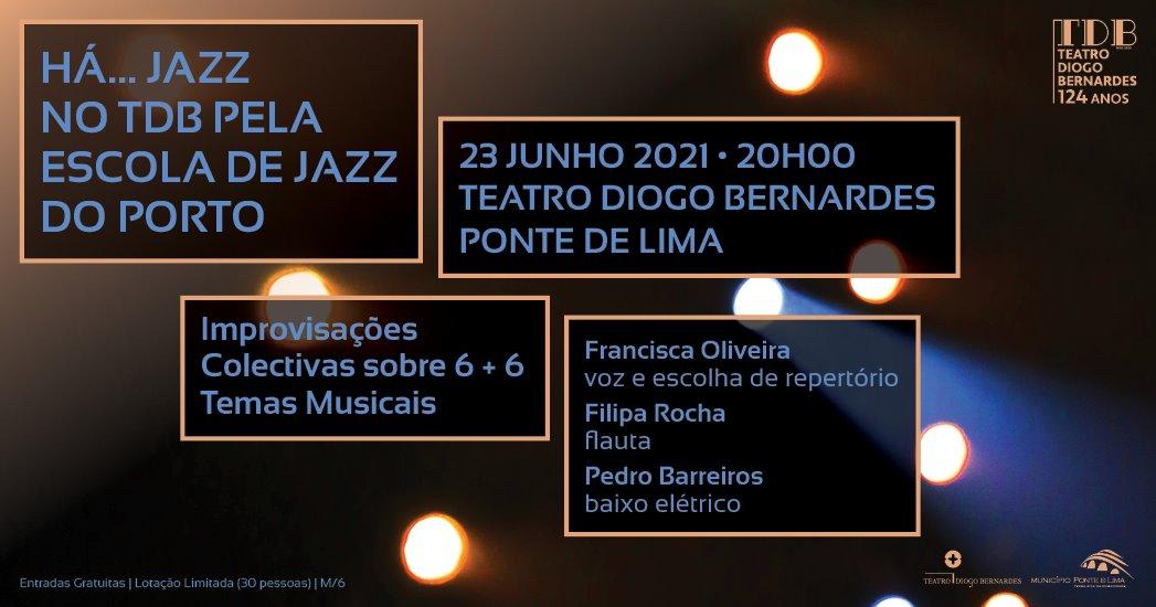 Há Jazz no TDB - 6 + 6 improvisações   Teatro Diogo Bernardes   Ponte de Lima